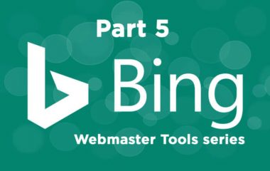 The ultimate guide to using Bing Webmaster Tools – Part 5